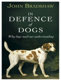 In defence of dogs. John Bradshaw